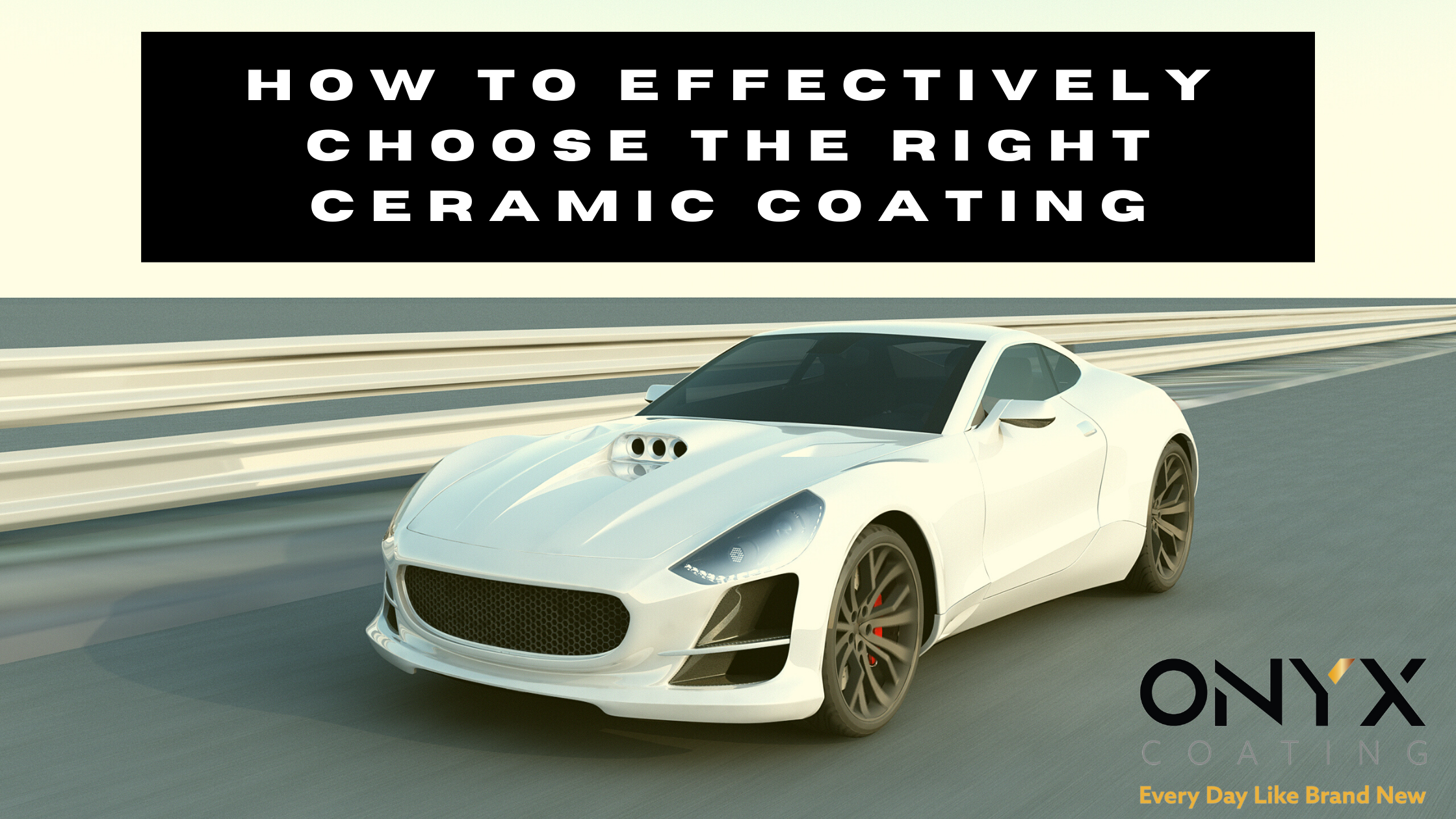 How to effectively choose the right Ceramic Coating